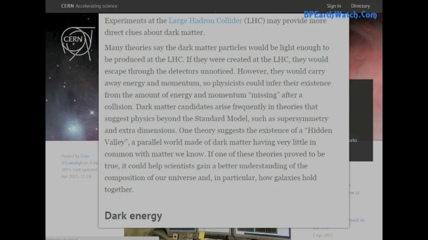 Interesting Stills from BP Earthwatch. CERN Explains what they are trying to achieve,
